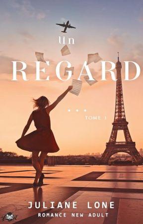 Un Regard ... Tome 1 by JustineLefebvre784