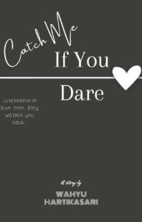 Cacth Me if You Dare by wahyuhartikasari