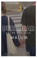 DURUMLAR MALUM by selenrzZ