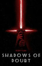 Shadows Of Doubt (Kylo Ren) by PoppyCain