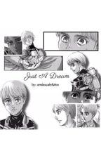 Just a dream (Armin x Reader) by arminscutefuton