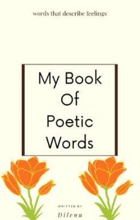 My Book Of Poetic Words by dilenu