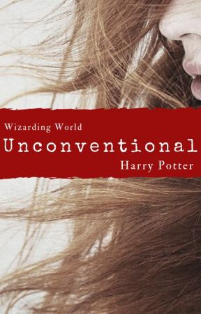 (1) Unconventional (H. Potter) **Coming Soon** by Lone-wolf-fanfics