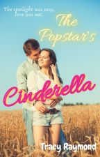 The Popstar's Cinderella  {Completed} *Will Be Taken Down June 27* by tracegirl5