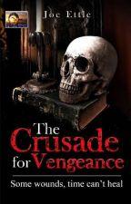 The Crusade for Vengeance by j_ettle