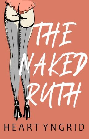 The Naked Ruth by HeartYngrid