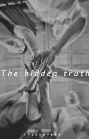 The hidden truth by thebraveee