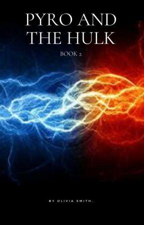 Pyro and the Hulk (book 2: B. Banner  X OC)  by OGSmithdmu