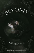 Beyond the surface by duhmoonpanda