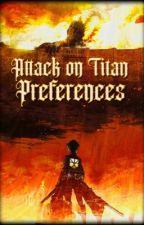 Attack on Titan Preferences by makethemgold
