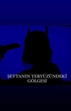 Şeytanın yeryüzündeki gölgesi by CeylinTastekin65
