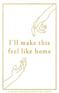 i'll make this feel like home   L.S Traducción cover