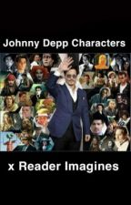 Johnny Depp Characters x Reader Imagines, Preferences, and One-Shots  by iEatAnnoyingChildren