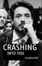 Crashing Into You   T. Stark by mcubixch05