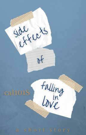 Side Effects of Falling in Love by Cal1018