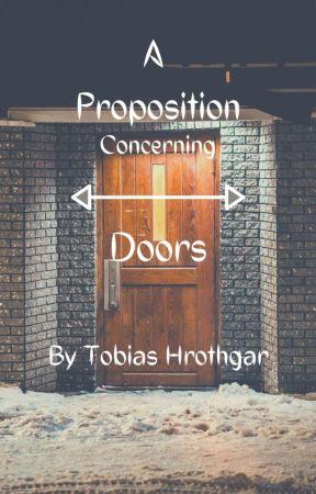 A Proposition Concerning Doors by TobiasHrothgar