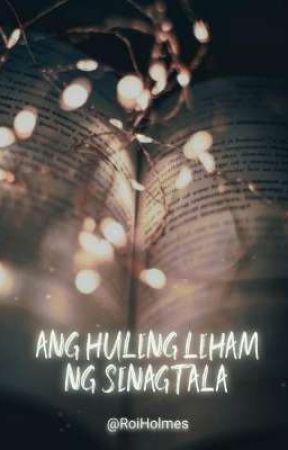 Ang huling liham ng sinagtala ( Ongoing)  by RoiHolmes