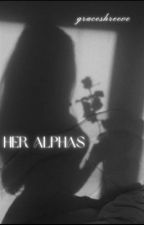 Her Alphas  by graceshreeve