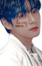 Living Anime | Kim Taehyung by nochufics