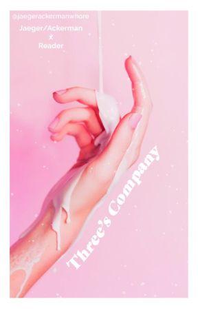 Three's Company ☆ Ackerman x Reader x Jaeger by jaegerackermanwhore