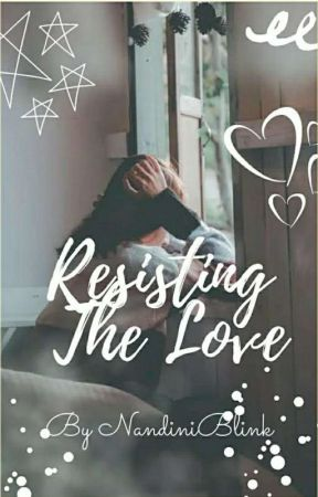 Resisting The LOVE by NandiniBlink