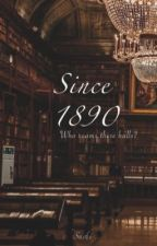 Since 1890 by Sush_xx