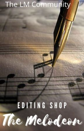 The Melodeon Editing Shop by TheLMCommunity