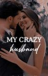 My Crazy Husband ♥ (Unedited) cover