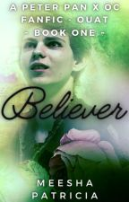 Believer || OUAT Peter Pan x OC by ItsMeeshaPatricia