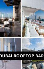 Best Guide for Dubai Rooftop Bars by dubai-visas
