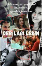 Der Lagi Lekin... by Deewana_Dil