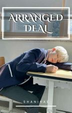 Arranged Deal ; [jeongcheol] by shanihae