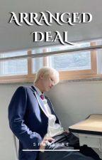 Arranged Deal ; [jeongcheol] by shanihae