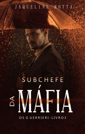 Subchefe da Máfia - Os Guerrieri Livro 3 by JaqueMotta-RJ