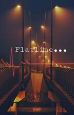 Flatline... (Completed)  by Noha_Chaarani123