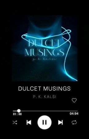 Dulcet Musings by KalsiWrites