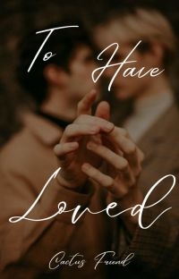 To Have Loved [BxB] cover