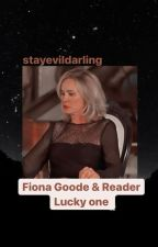 Fiona Goode x Reader - Lucky one by stayevildarling