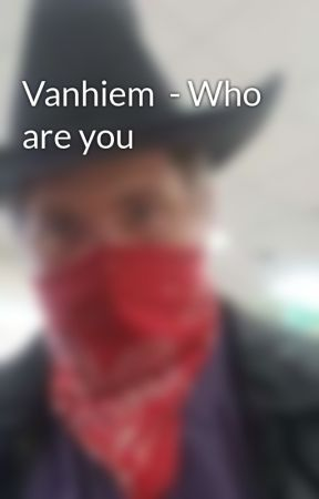 Vanhiem  - Who are you by Geneoe