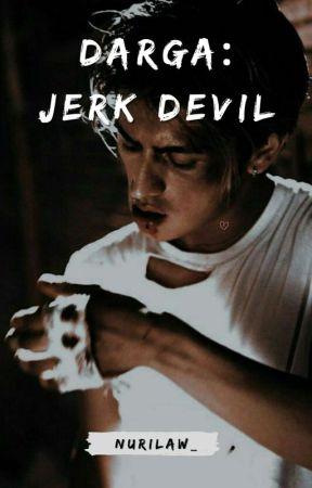 DARGA : JERK DEVIL by nurilaw_