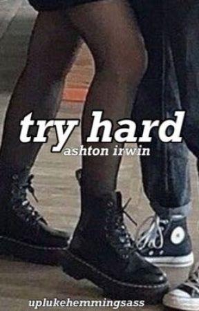 try hard ↬ ashton irwin  by uplukehemmingsass