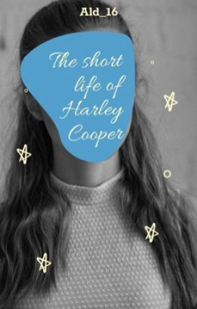 The short life of Harley Cooper by ald_16