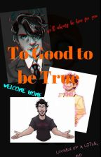 *ON HOLD*    To good to be true (Markiplier x child Oc) by Lillymoonstone07