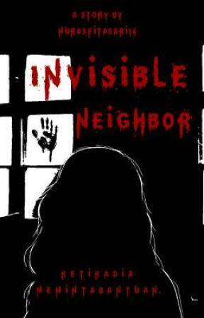 [Asha] Invisible Neighbor by nurasfitasari14