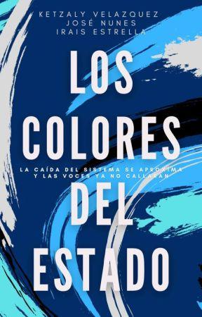 Los colores del estado. [ COMPLETA ✔️]  by Ketzalydilly