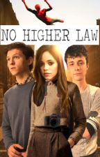 No Higher Law (A Peter Parker/Spider-Man Fanfiction) by Red0823AGAIN