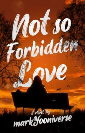 Not So Forbidden Love (On-going) by markYooniverse