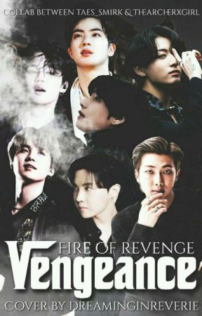 Vengeance~ Fire Of Revenge by thearcherxgirl