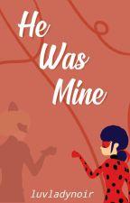 He Was Mine (MLB Fanfiction) | ✓ by ephemerain
