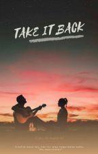 Take It Back by Krystalputih